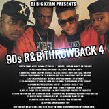 Dj Big Kerm   90's R&B Throwback 4