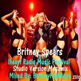Britney Spears - IHeart Radio Music Festival (Studio Version Megamix) 2016