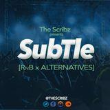 The Scribz presents SUBTLE [RnB x Alternatives]