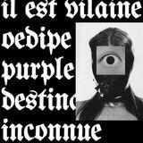 PPR0527 Il est Vilaine & Oedipe Purple - Destination Inconnue #10