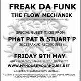 FLOW MECHANIK - 'FREAK DA FUNK' MAY 2014 PART TWO WITH GUEST PHAT PAT (NICETRAXUK RECORDINGS)