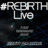 Quality Tom Raphael @ #Rebirth Live, 24/2/18