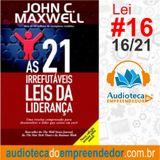 Nº16 A LEI DO GRANDE IMPULSO- As 21 Irrefutáveis Leis da Liderança - John C. Maxwell