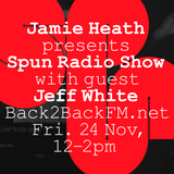Spun w/ Jamie Heath & Jeff White (24/11/2017)