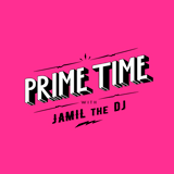 PRIME TIME WITH JAMIL THE DJ EPISODE # 5