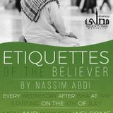 012 Eitquettes of the Believer | With the Qur'an - Part 3 | Nassim Abdi