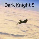 Dark Knight 5
