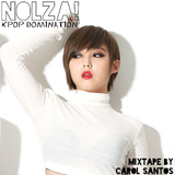 Nolza! Kpop Domination #4 - Mixtape by Carol Santos
