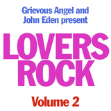 John Eden vs Grievous Angel Lovers Rock Mix Vol 2