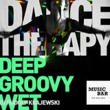 Deep Goovy Wet mixtape / Dance Therapy - Introduction / Music Bar