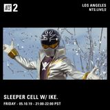 Sleeper Cell w/ ike. - 10th May 2019