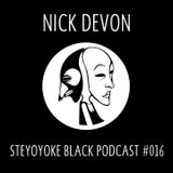 Nick Devon - Steyoyoke Black Podcast #016