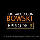 Boogaloo Con Bowski #9
