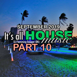 #086 It's All House Music - SEPTEMBER 2019 Part 10