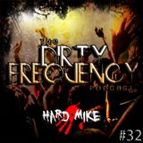Hard Mike - Dirty Frequency Vol. 32