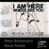 Peter Brötzmann, Steve Noble