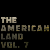The American Land Vol. 7