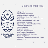 U Know Me Radio #231 - DNB / Bass / Juke / Grime | dBridge | Fixate | Sully | Flume | Lady Lykez