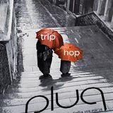 "Plug - 07/11/11 - 5^___""Trip Hop""___"