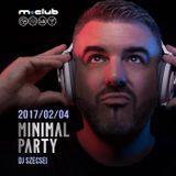 2017.02.04. - Minimal Party - M-Club, Mosonmagyaróvár - Saturday