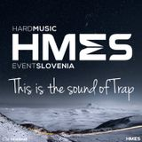 HMES @ This is the sound of Trap - Episode 001