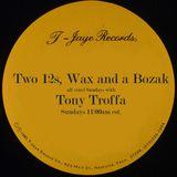 Two 12s, Wax and a Bozak with Tony Troffa 8-19-18 edition