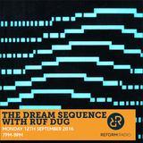 The Dream Sequence with Ruf Dug 12th September 2016