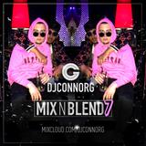 @DJCONNORG - MIX N BLEND VOL 7