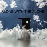 Alone with the Alone