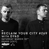 Reclaim Your City 269 | Dyad
