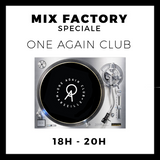 Mix Factory - Spéciale One Again Club