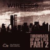 @Wireless_Sound - Throwback: Hip Hop & R&B [Part 2] (Clean Mix)