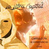 LALETRACAPITAL PODCAST - CAPÍTULO 79- DE SUPERVIVENCIAS Y CITAS