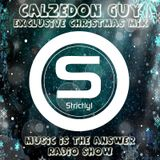 Calzedon Guy - Music Is The Answer Vol. 007 - Exclusive Strictly! Christmas Radio Mix (25-12-2018)