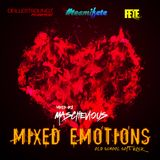 MASCHEVIOUS PRESENTS MIXED EMOTIONS
