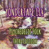 Yondertape 114 - Psychedelic Folk #3