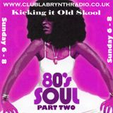 Kicking it Old Skool - CLR - Classic 80's Soul part 2