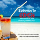 Roberto Rios - Welcome To Eden Beach 2013 Promo Mix 001
