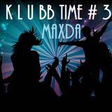 K L U BB TIME # 3