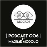 WOS Records - Podcast 006 by Maxime Modolo