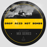 Drop Acid Not Bombs (Vol.3)