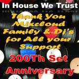 In_House_We_Trust (Series J #200) Thank You MixCloud Family