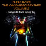 FUNK AVYCII: THE WANNABECII MIXTAPE VOLUME 2 (Compiled & Mixed by Funk Avy)