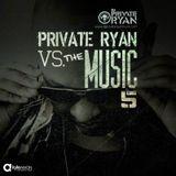 Private Ryan Presents Private Ryan VS The Music 5