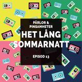 Pärlor & Pinsamheter - Episod 13 - Het lång sommarnatt