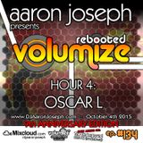 Volumize (Episode 134 - HOUR 4: OSCAR L) (OCT 2015) (9th ANNIVERSARY SHOW)