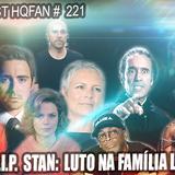 Podcast HQFan #221 - RIP Stan Lee