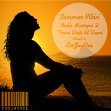 "Summer Vibin' 2014 Mixtape 2 - ""From Dusk 'til Dawn"" (Indie Disco / Alt Beats) [EssJayDee]"