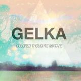 Gelka - Colored Thoughts Mixtape