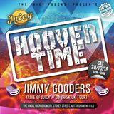Jimmy Gooders @ Juicy 'Hoover Time' (20-10-18)